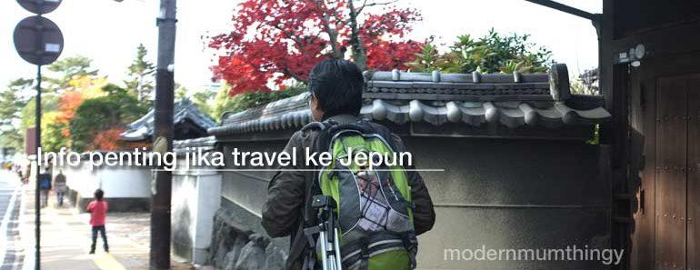 info penting jika travel ke jepun